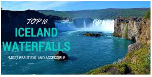 Top 10 most beautiful and accessible waterfalls of Iceland